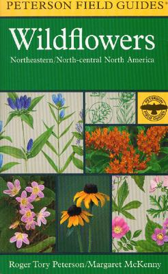 A Field Guide to Wildflowers By Roger Tory Peterson Institute/ McKenny, Margaret